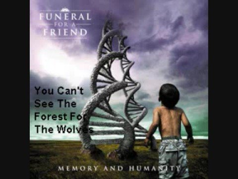 Клип Funeral For A Friend - You Can't See The Forest For The Wolves