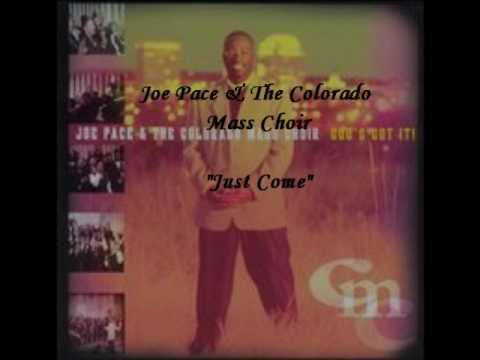 Joe Pace & The Colorado Mass Choir - Just Come