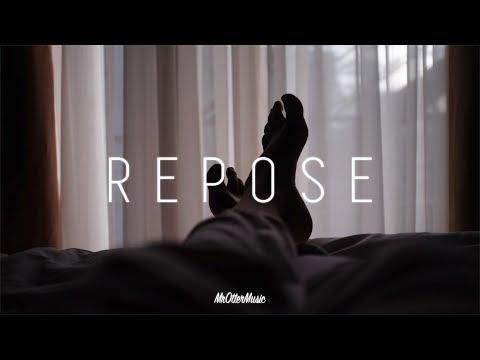 Repose | A Chill Mix