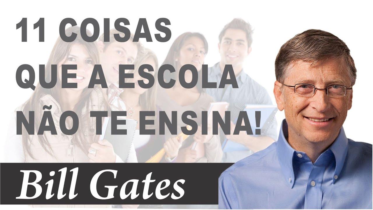 Bill Gates 11 Lições De Vida Que Não Se Aprende Na Escola