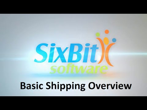 SixBit Software - Basic Shipping Overview