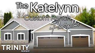 Custom Ranch Floor Plan  - The Katelynn