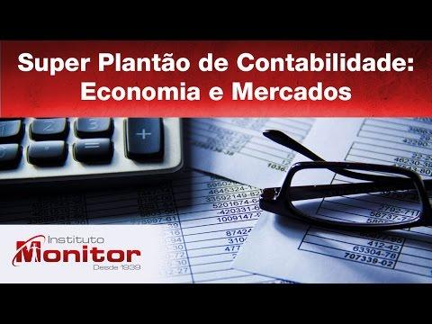 Super Plantão de Contabilidade: Economia e Mercados - Instituto Monitor