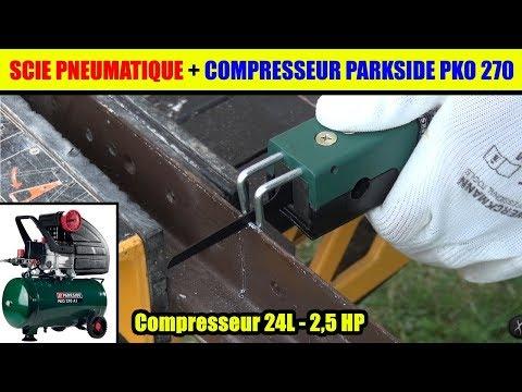 Scie Pneumatique Lidl Parkside Et Compresseur Parkside Pko 270 Test (petit Essai Sur Acier 2 Mm)
