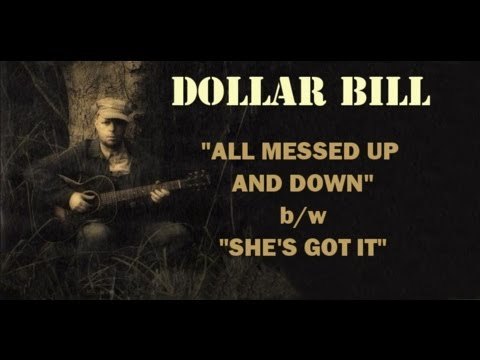 """DOLLAR BILL - """"ALL MESSED UP AND DOWN""""  A BLUES BOPPER TO BLOW THE BASS CONES!"""