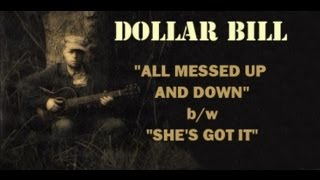 "DOLLAR BILL - ""ALL MESSED UP AND DOWN""  A BLUES BOPPER TO BLOW THE BASS CONES!"