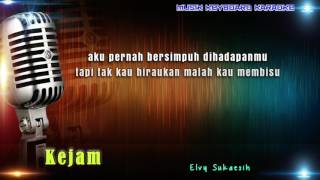 Video Elvy Sukaesih - Kejam Karaoke Tanpa Vokal download MP3, 3GP, MP4, WEBM, AVI, FLV Oktober 2017