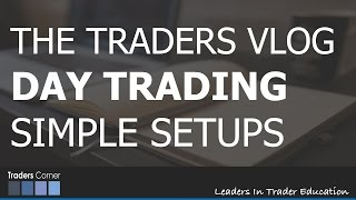 Day Trading Simple Strategies - THE TRADERS VLOG