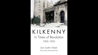 Lecture 130: Piltown during the War of Independence and the Bessborough Escape by Eoin Swithin Walsh