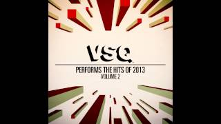 Wake Me Up - String Tribute to Avicii - VSQ Performs the Hits of 2013 Vol. 2