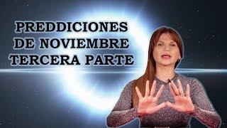 #PROFECÍAS DE #NOVIEMBRE #TERCERA #PARTE