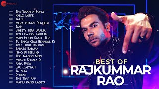 Best Of Rajkummar Rao - 20 Hit Songs | The Wakhra Song, Pallo Latke, Mera Intkam Dekhegi & More