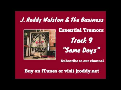 Same Days - Track 9 - Essential Tremors - J  Roddy Walston & The Business mp3