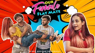 OUR FEMALE FLATMATE | HUNNY SHARMA |