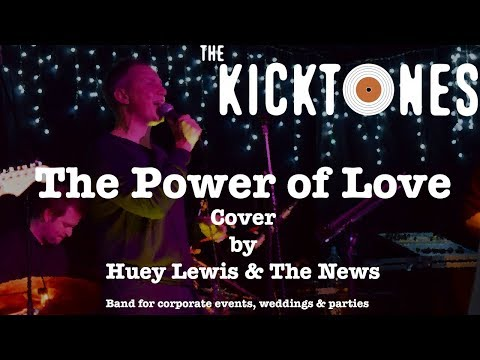 The Power of Love Cover by the Kicktones - band for corporate events, weddings & parties