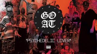 Goat - Psychedelic Lover