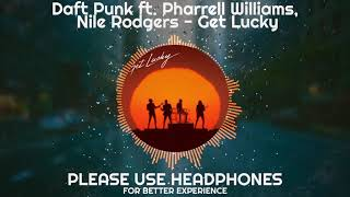 Daft Punk ft. Pharrell Williams, Nile Rodgers - Get Lucky (8D Audio)