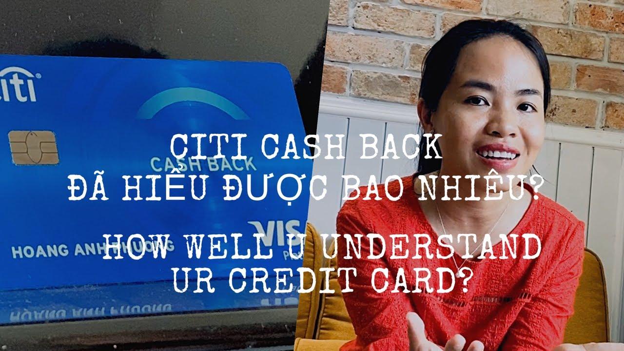 Citi Cash Back: Bạn đã hiểu được bao nhiêu?| Credit card usage guide.