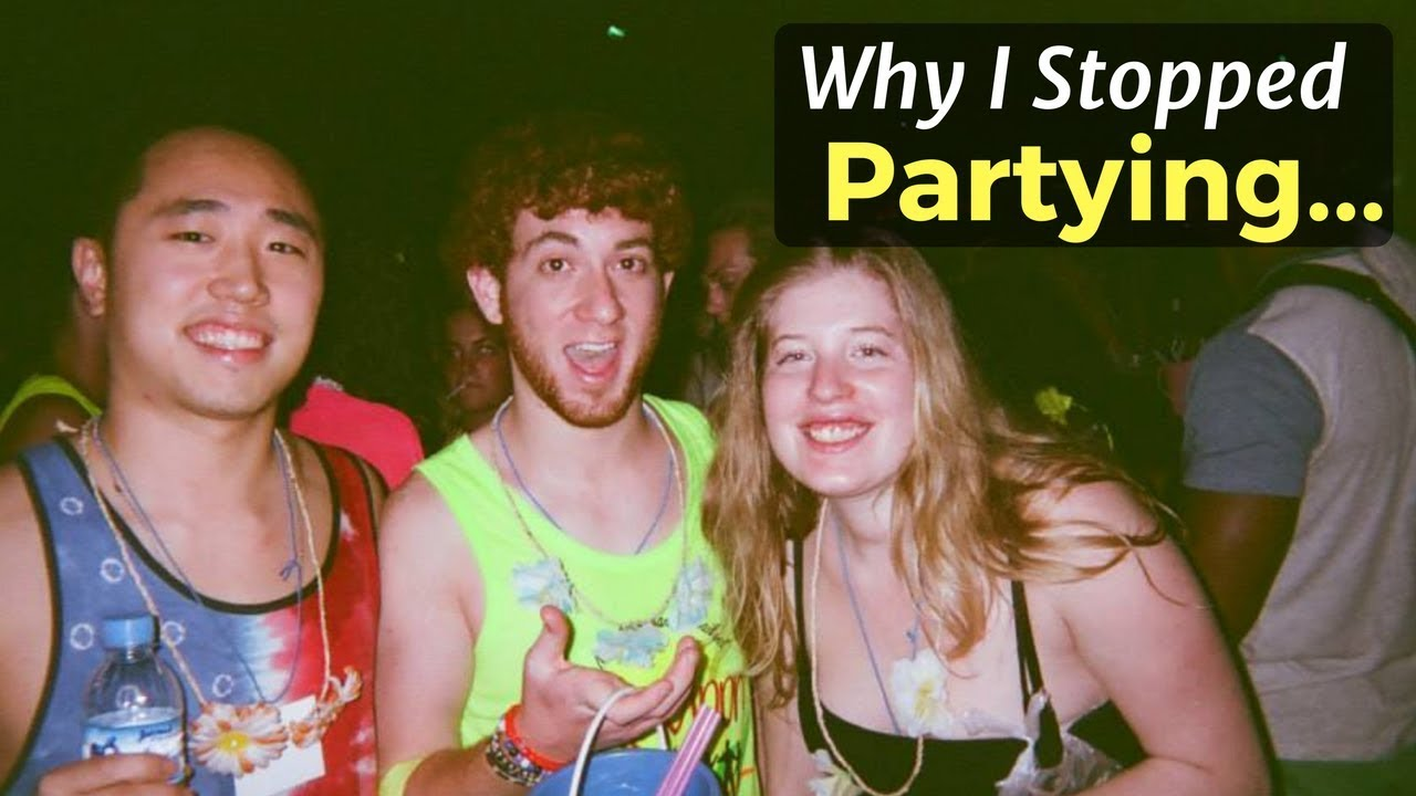 why i stopped partying youtube