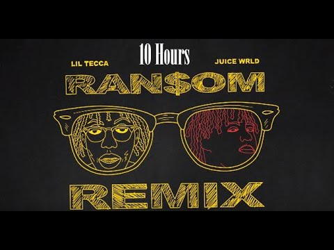 Lil Tecca – Ransom (REMIX ft. Juice wrld) 10 hours 🔁