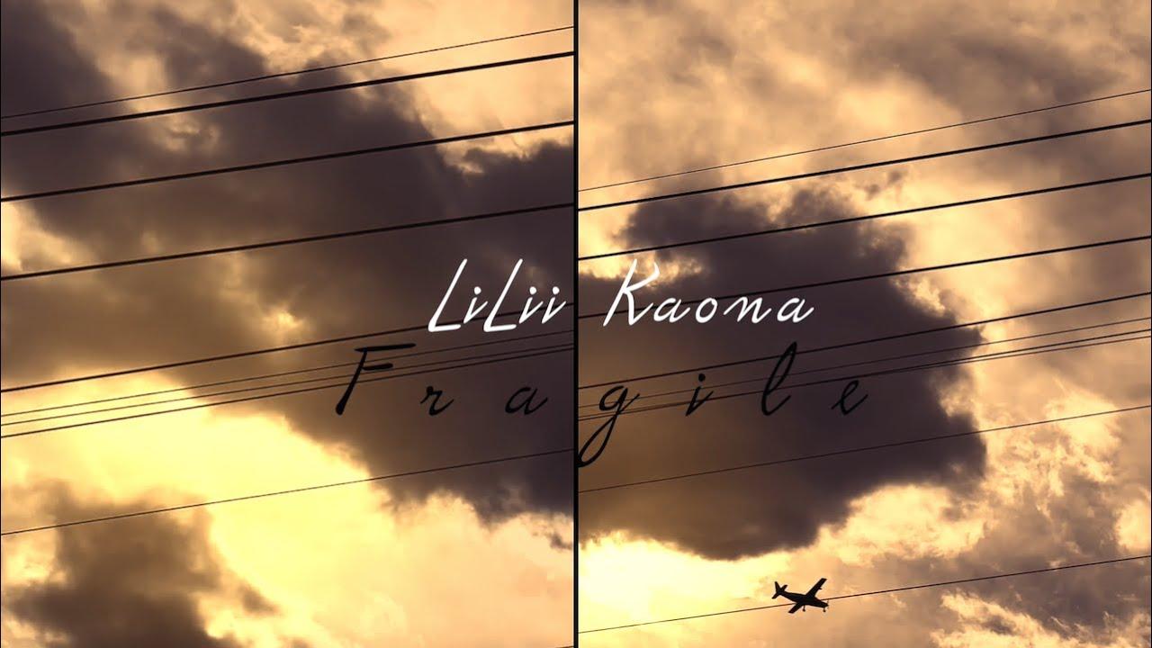 LiLii Kaona – Fragile