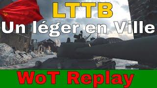 [WoT FR]  LTTB : Un léger en Ville ! - World of Tanks (français)