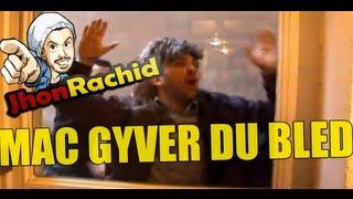 Mac Gyver du bled - Jhon Rachid