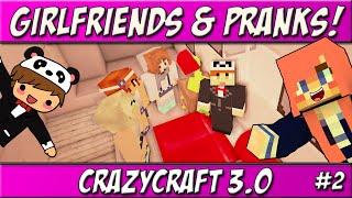 Girlfriends & Pranks! | Ep. 2 | CrazyCraft 3.0 Roleplay