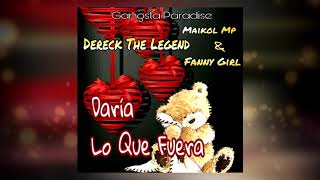 Dereck The Legend - Daría Lo Que Fuera Ft. Maikol Mp & Fanny Girl (Back To The Future)