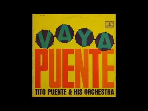 Tito Puente & His Orchestra – Vaya Puente (Full Album)