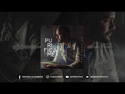 Purifícame - Jay Rodriguez (Audio Version)