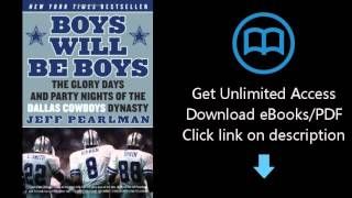 Download Boys Will Be Boys: The Glory Days and Party Nights of the Dallas Cowboys Dynasty PDF