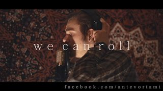 We Can Roll - Bad Rabbits [Full Cover]
