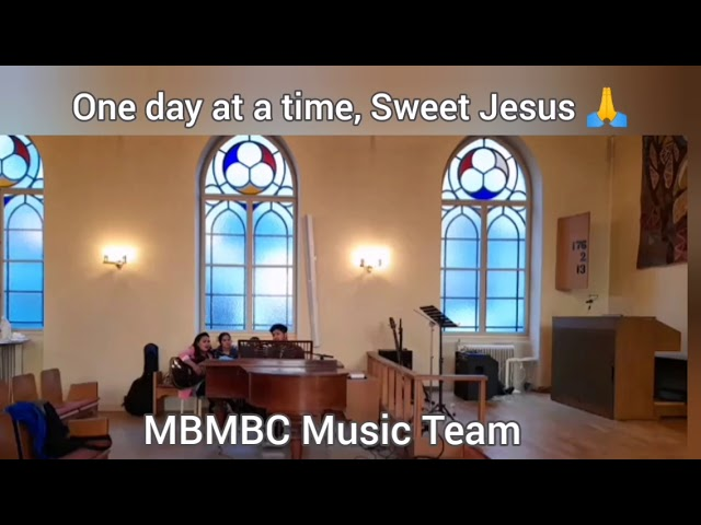 ONE DAY AT A TIME SWEET JESUS by MBMBC MUSIC TEAM