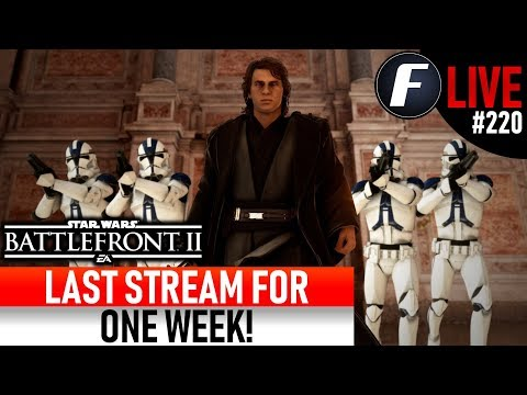 LAST STREAM FOR ONE WEEK! Star Wars Battlefront 2 Live Stream #220 thumbnail