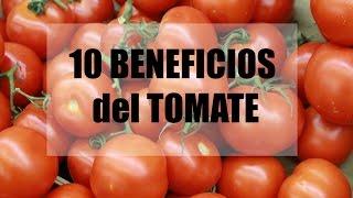 10 BENEFICIOS del TOMATE