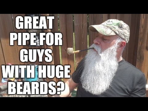 GREAT PIPE FOR BIG BEARDS?
