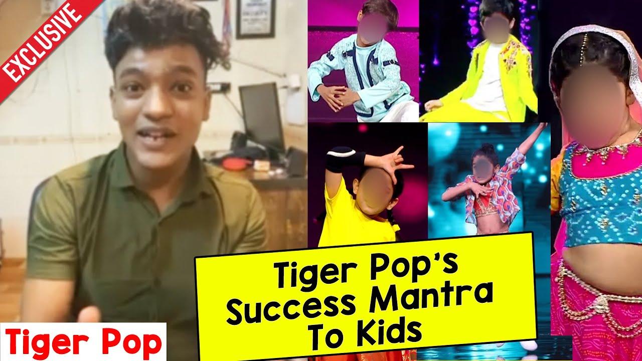 India's Best Dancer Winner Tiger Pop Advice To Kids, Dancer | Choreographer