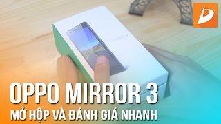 OPPO MIRROR 3 : Mở hộp và đánh giá nhanh