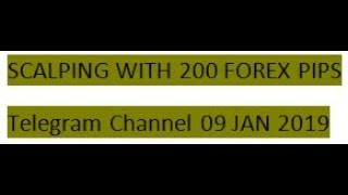 Forex Trading Scalping with 200 Forex Pips Signals On Telegram 09 JAN 2019 REVIEW