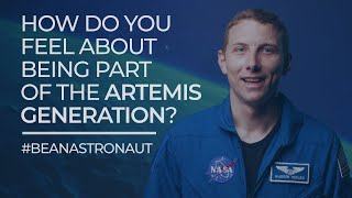 #BeAnAstronaut: How Do You Feel about Being Part of the Artemis Generation?