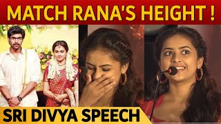 felt difficulties to match rana s height in bangalore naatkal sri divya