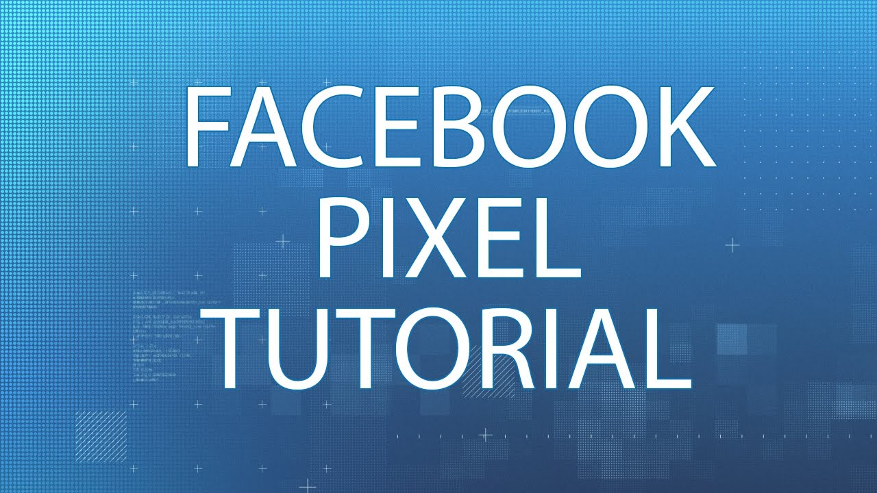 Facebook Pixel Tutorial 2017 Youtube