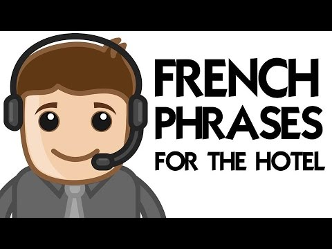 120 FRENCH PHRASES FOR THE HOTEL
