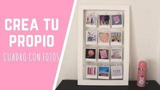 Idea para decorar tu habitación con fotos I DIY photos frame