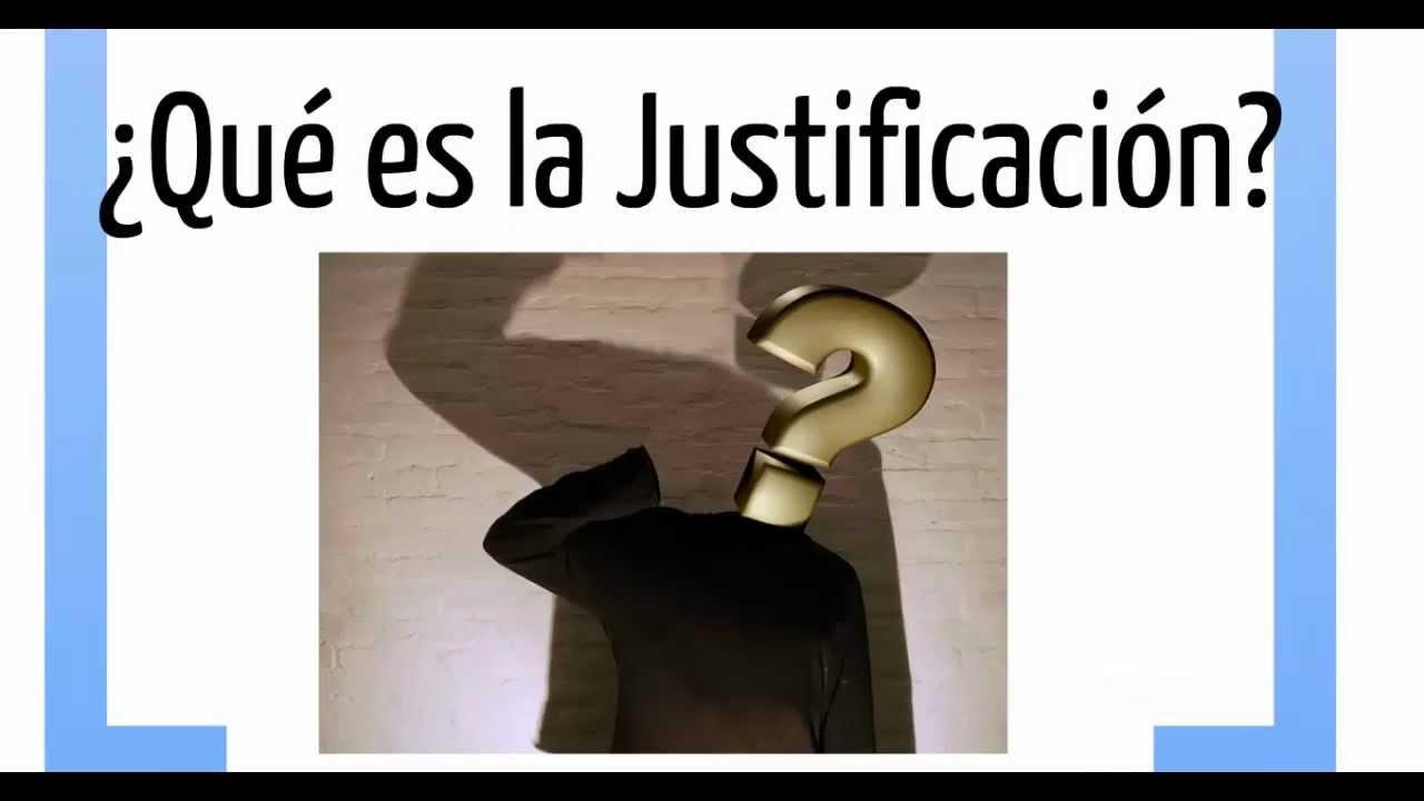 Que es la Justificacion? - Definicion e Importancia de la