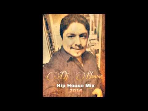 Chicago Hip House Mix 2016- Dj House