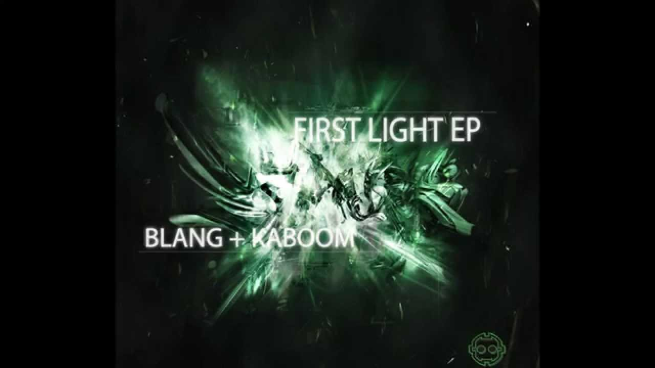 Download FIRST LIGHT EP by BLANG + KABOOM (Originals/ Promo Teaser) OUT NOW!!