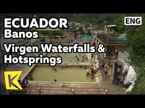 【K】Ecuador Travel-Banos[에콰도르 여행-바뇨스]비르헨 폭포와 유황온천/Virgen Waterfalls & Hotsprings/Spring water