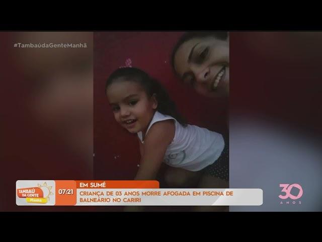 Em Sumé: criança de 03 anos morre afogada em piscina de Balneário no Cariri - Tambaú da Gente Manhã